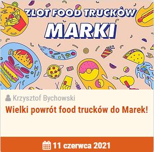 Wielki powrót food trucków do Marek!